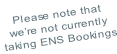 Please note that we're not currently  taking ENS Bookings